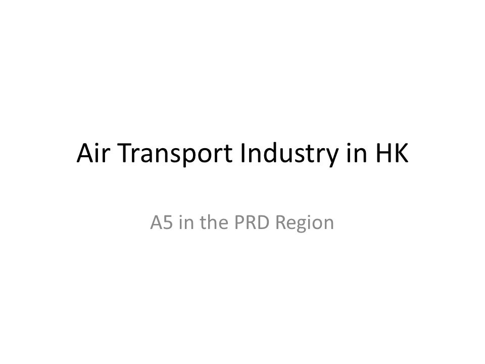 Air Transport Industry in HK A5 in the PRD Region