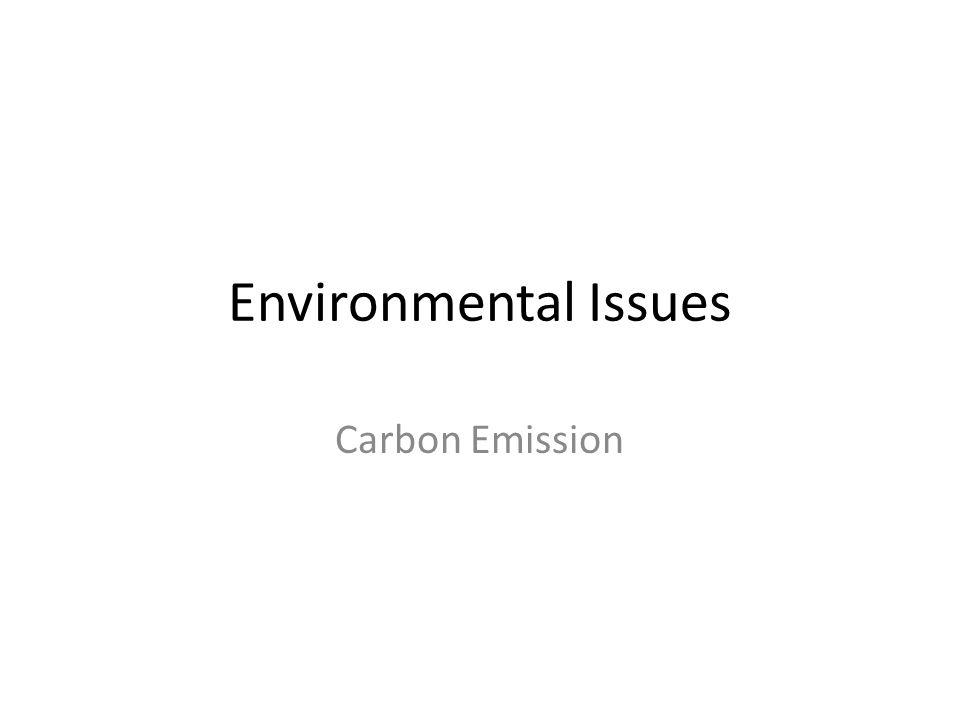 Environmental Issues Carbon Emission