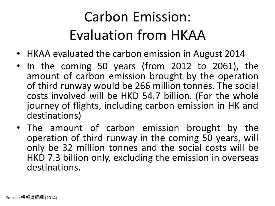 Carbon Emission: Evaluation from HKAA HKAA evaluated the carbon emission in August 2014 In the coming 50 years (from 2012 to 2061), the amount of carb