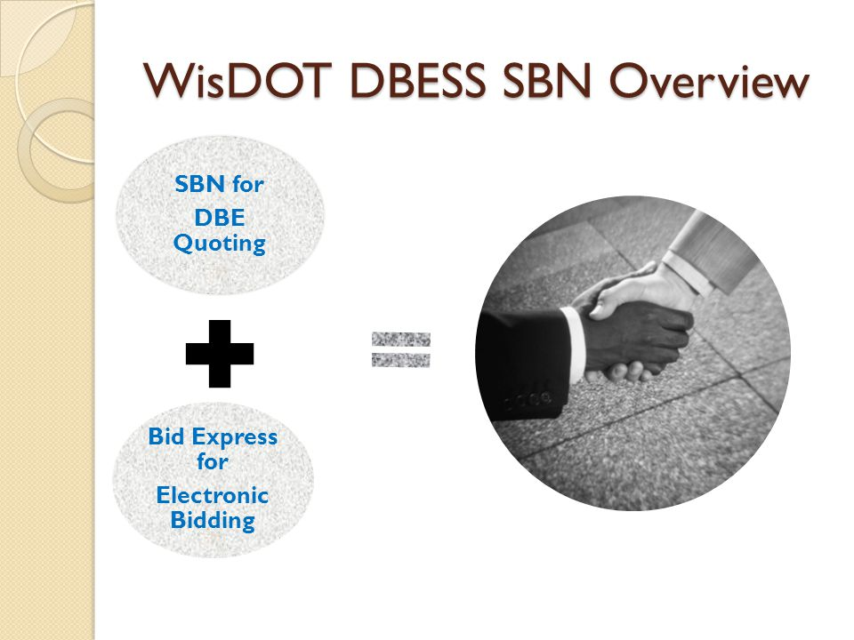 WisDOT DBESS SBN Overview SBN for DBE Quoting Bid Express for Electronic Bidding