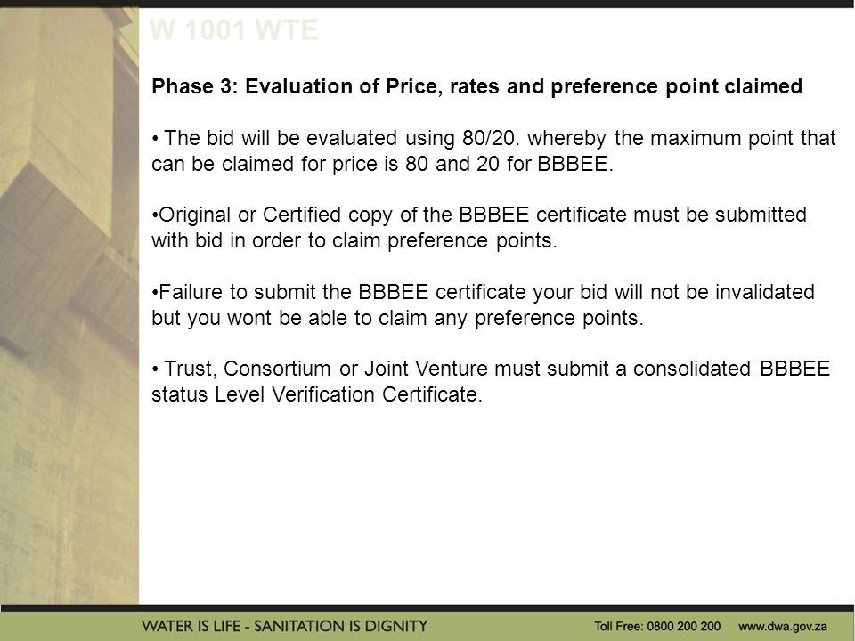 W 1001 WTE Phase 3: Evaluation of Price, rates and preference point claimed The bid will be evaluated using 80/20.