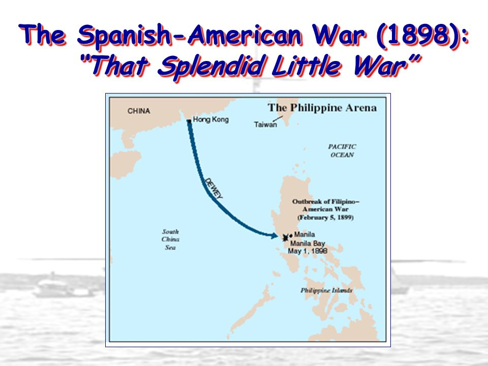 "The Spanish-American War (1898): ""That Splendid Little War"""