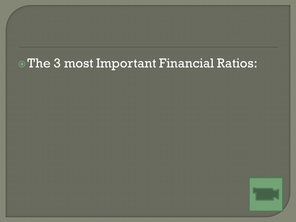  The 3 most Important Financial Ratios:
