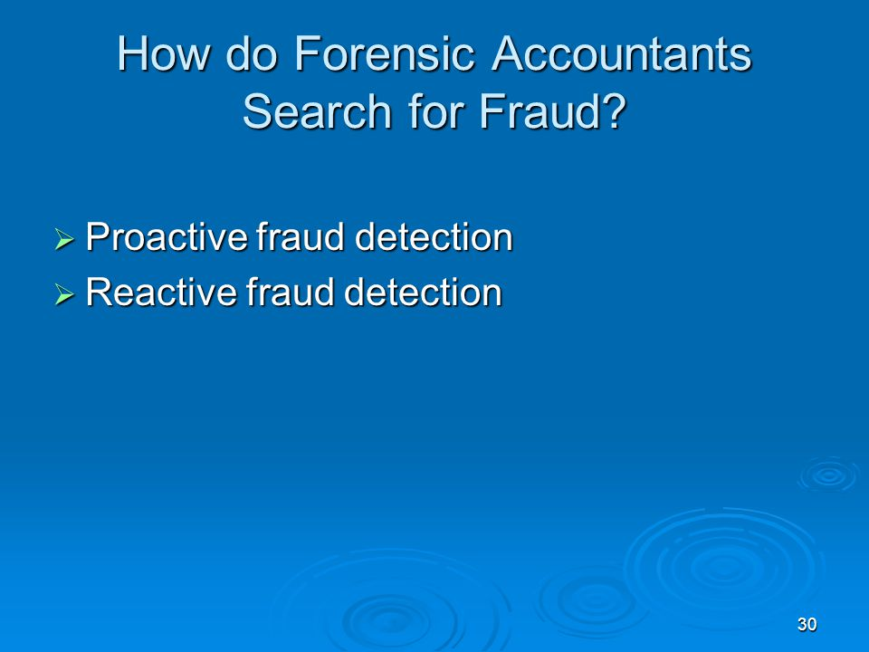 30 How do Forensic Accountants Search for Fraud.