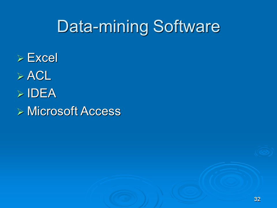 32 Data-mining Software  Excel  ACL  IDEA  Microsoft Access