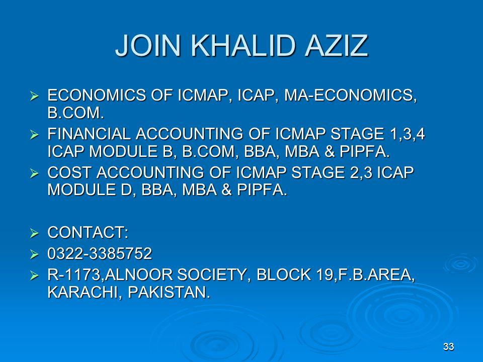 33 JOIN KHALID AZIZ  ECONOMICS OF ICMAP, ICAP, MA-ECONOMICS, B.COM.