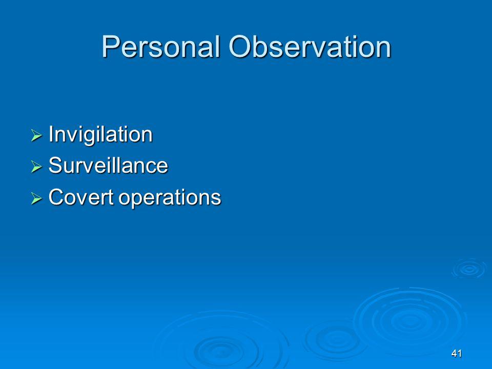 41 Personal Observation  Invigilation  Surveillance  Covert operations