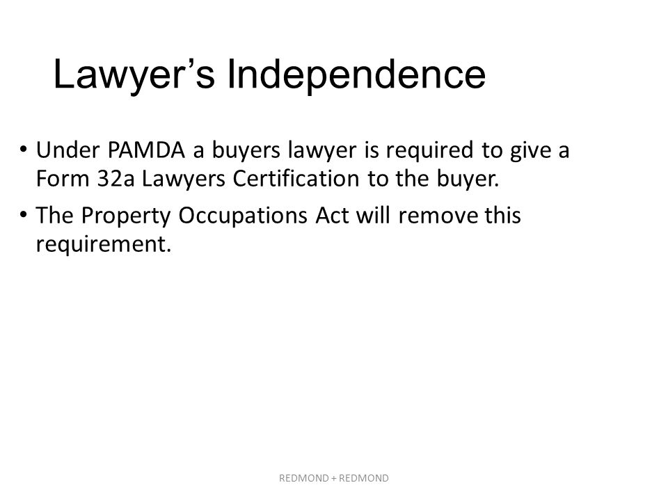 Lawyer's Independence Under PAMDA a buyers lawyer is required to give a Form 32a Lawyers Certification to the buyer.