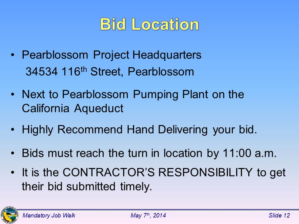Pearblossom Project Headquarters 34534 116 th Street, Pearblossom Next to Pearblossom Pumping Plant on the California Aqueduct Highly Recommend Hand Delivering your bid.