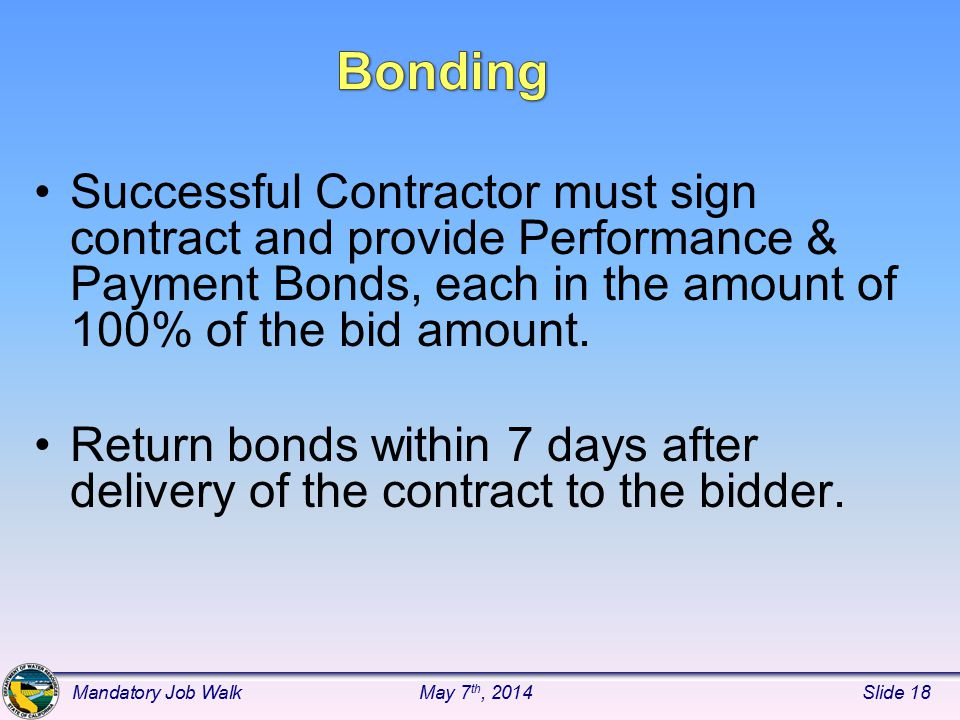 Successful Contractor must sign contract and provide Performance & Payment Bonds, each in the amount of 100% of the bid amount.