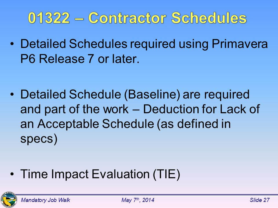 Detailed Schedules required using Primavera P6 Release 7 or later.