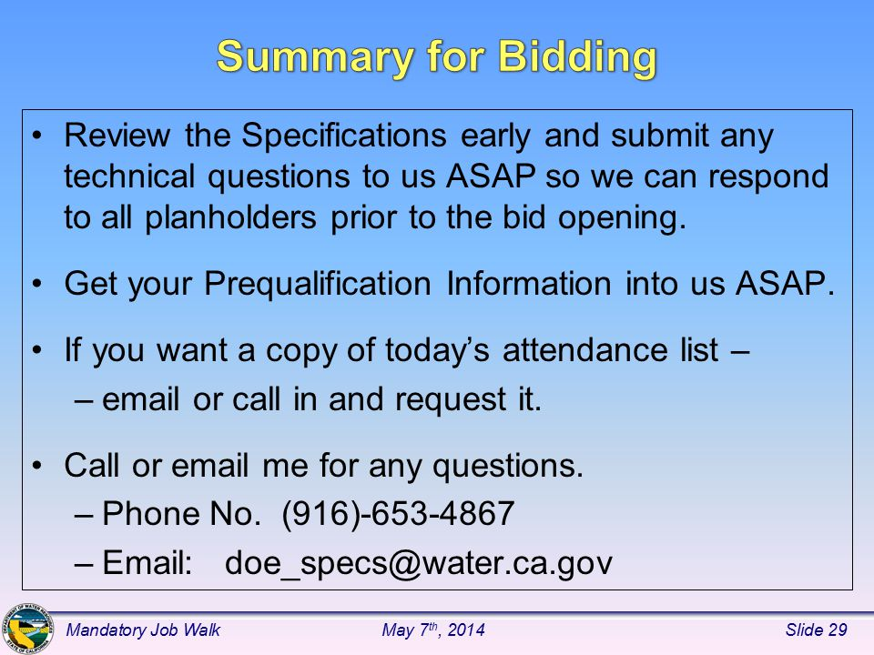 Review the Specifications early and submit any technical questions to us ASAP so we can respond to all planholders prior to the bid opening.