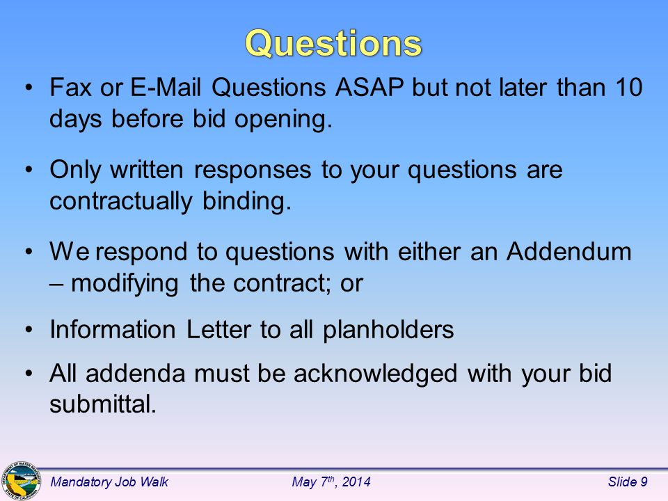 Fax or E-Mail Questions ASAP but not later than 10 days before bid opening.