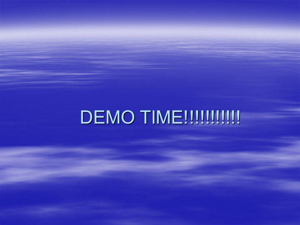 DEMO TIME!!!!!!!!!!!