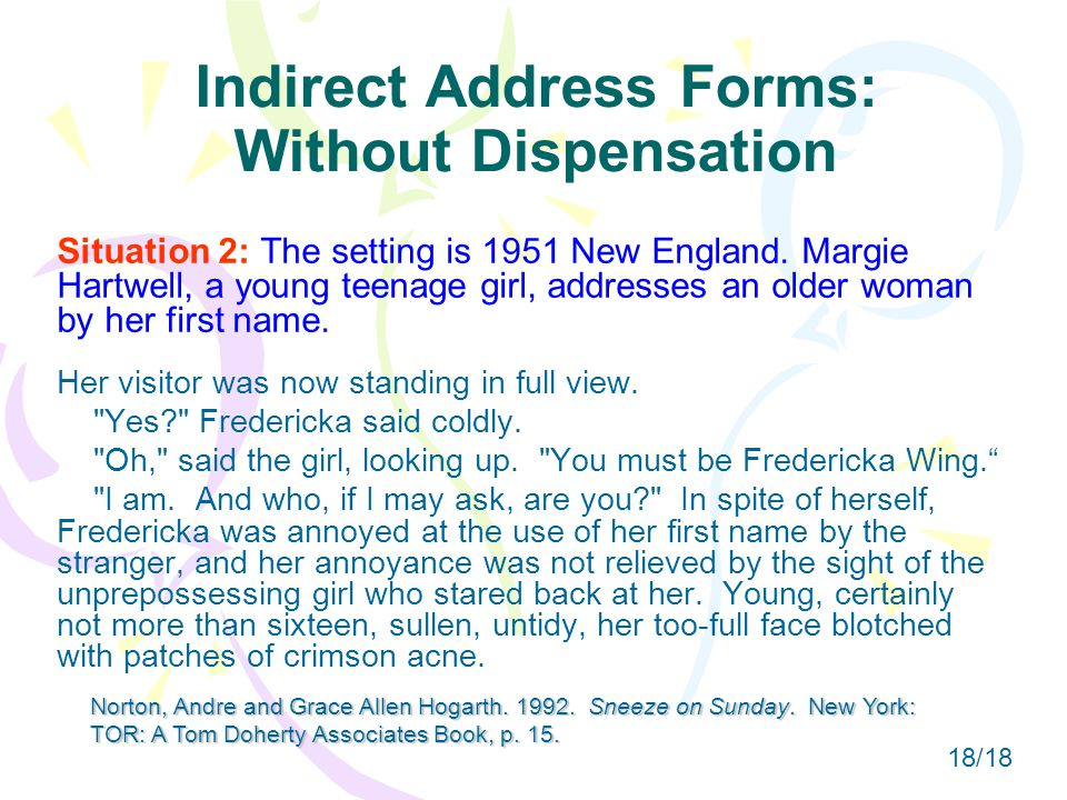 Indirect Address Forms: Without Dispensation Situation 2: The setting is 1951 New England.