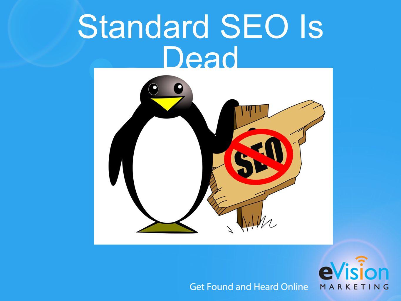 Standard SEO Is Dead