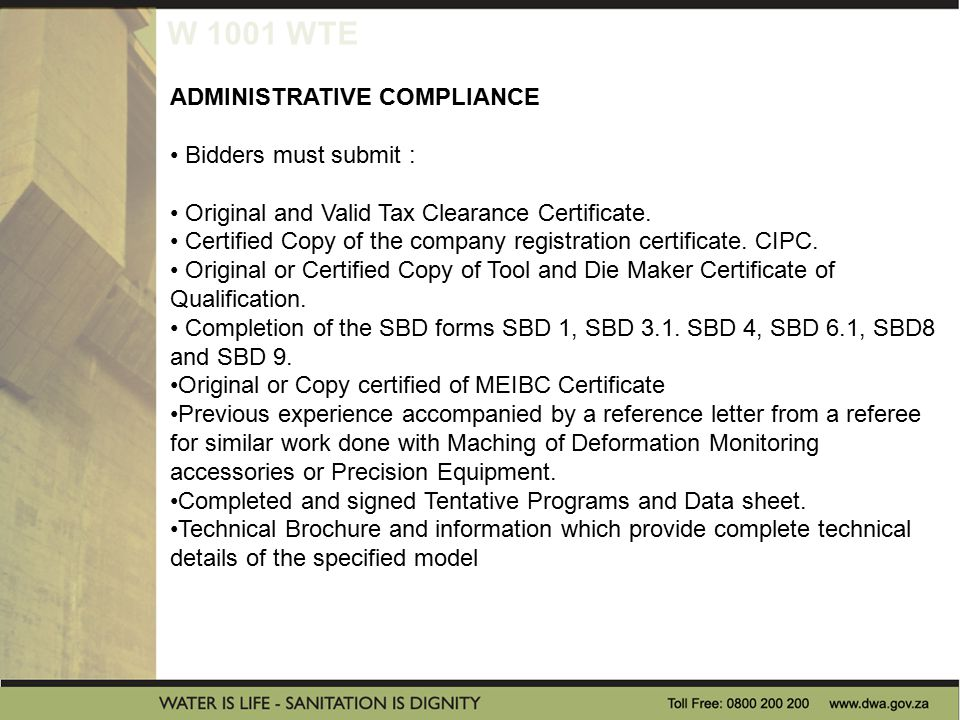 W 1001 WTE ADMINISTRATIVE COMPLIANCE Bidders must submit : Original and Valid Tax Clearance Certificate.