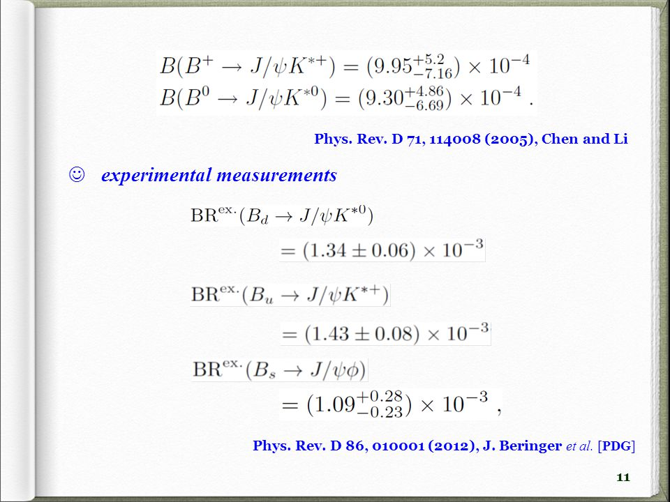 11 experimental measurements Phys. Rev. D 86, 010001 (2012), J.