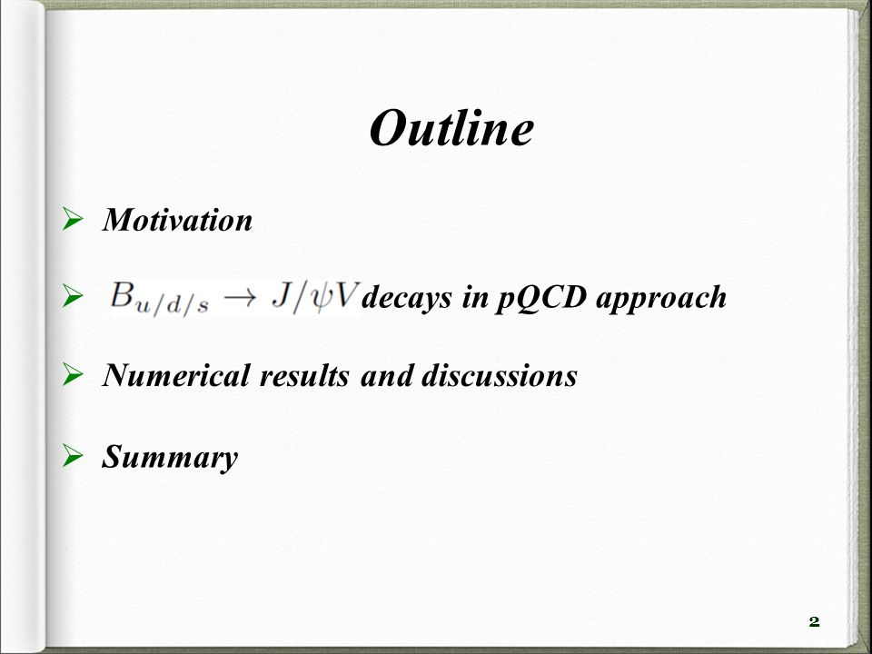 2 Outline  Motivation  Summary  Numerical results and discussions  decays in pQCD approach