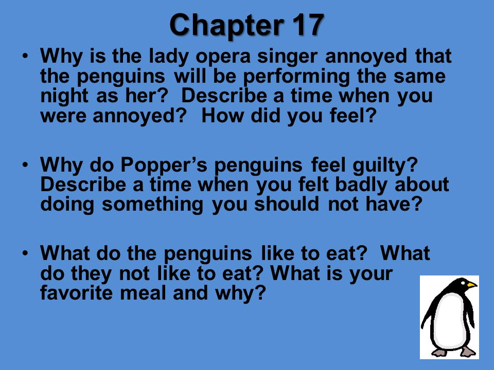 Chapter 17 Why is the lady opera singer annoyed that the penguins will be performing the same night as her.