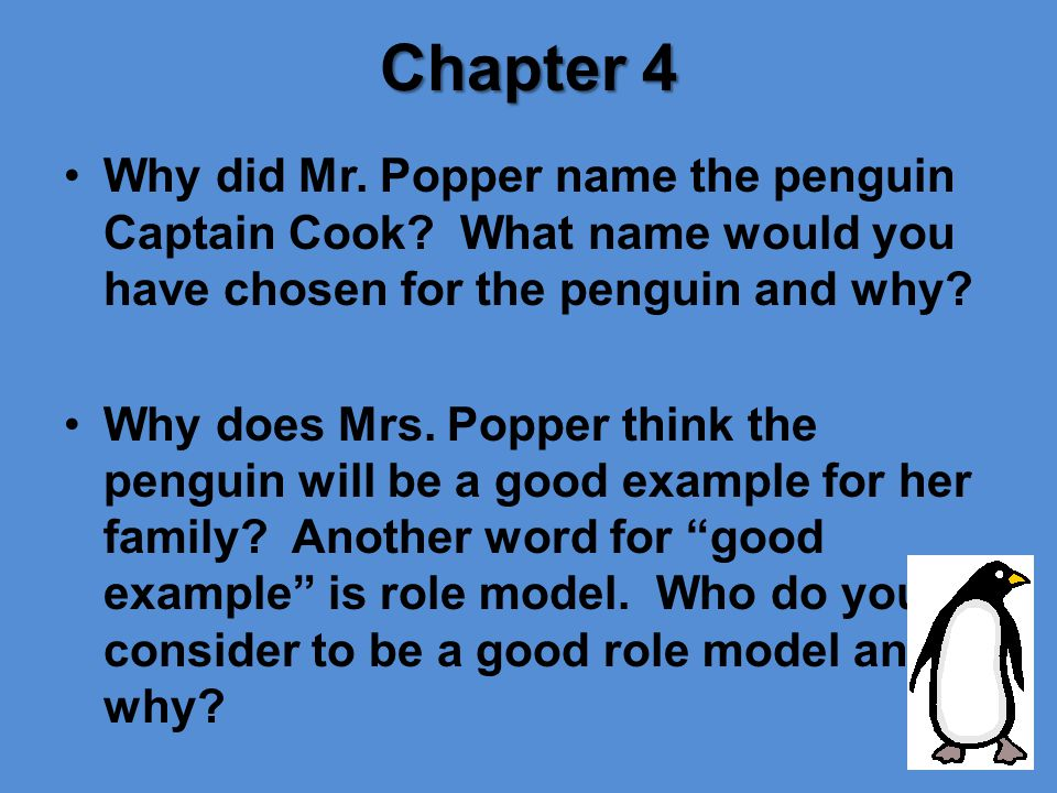 Chapter 4 Why did Mr.Popper name the penguin Captain Cook.