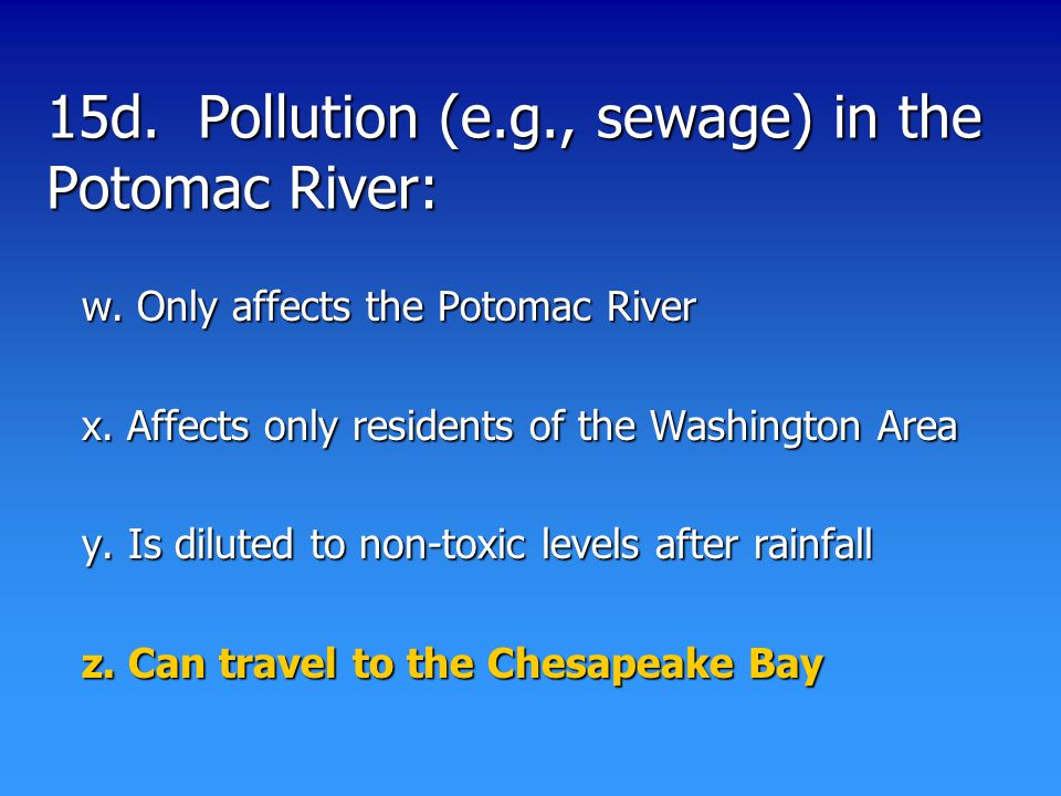 15d. Pollution (e.g., sewage) in the Potomac River: w.