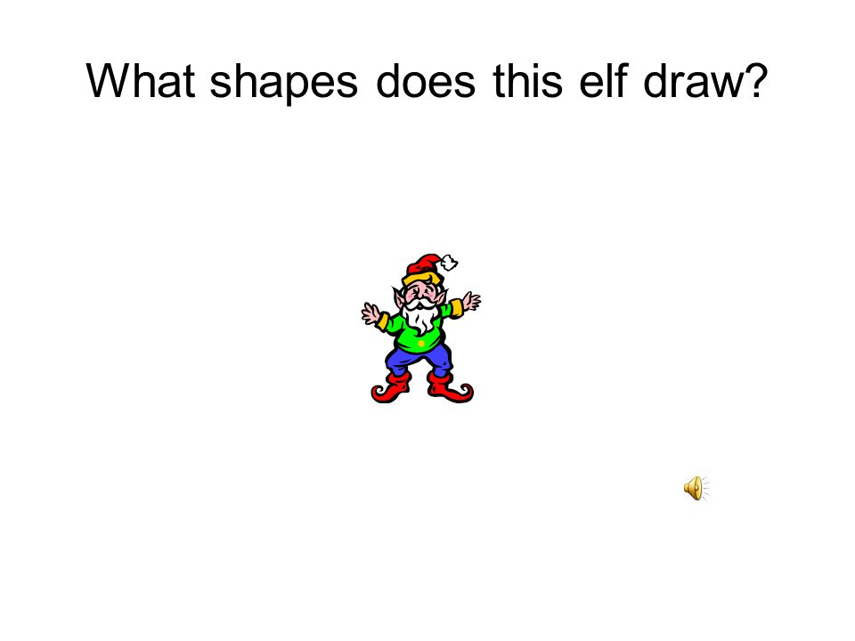 What shapes does this elf draw?