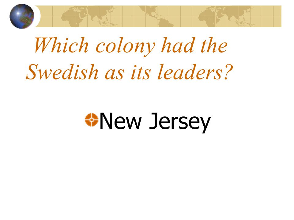 Which colony had the Swedish as its leaders New Jersey