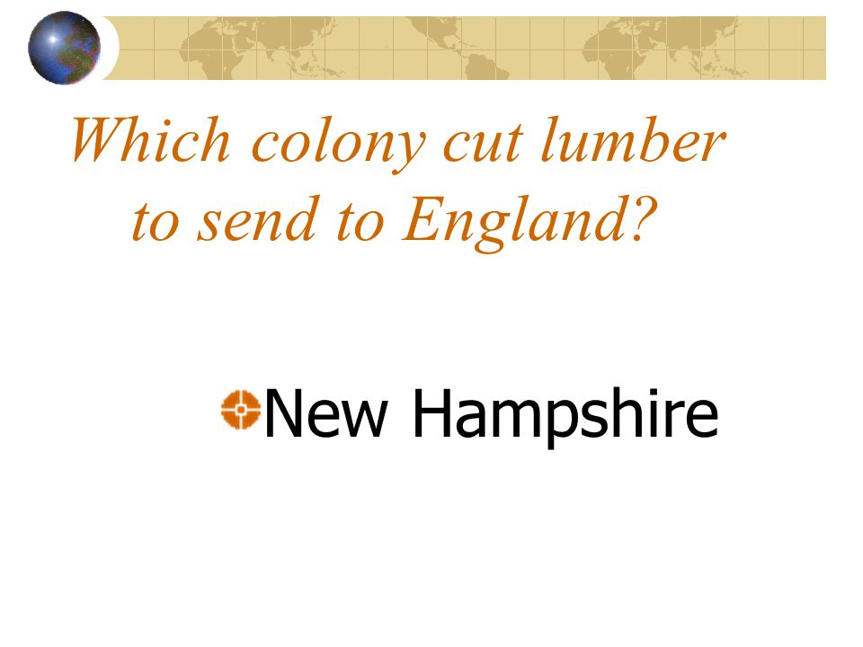 Which colony cut lumber to send to England? New Hampshire