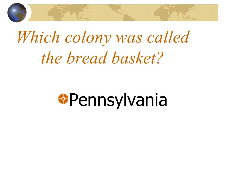 Which colony was called the bread basket Pennsylvania