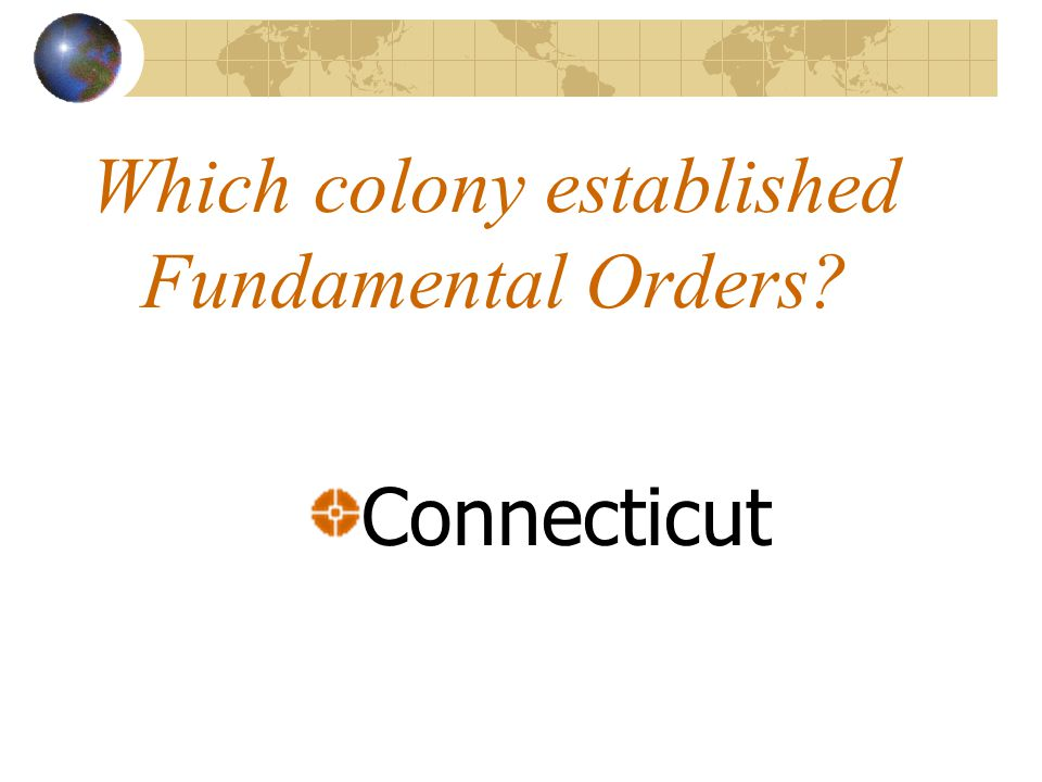 Which colony established Fundamental Orders Connecticut
