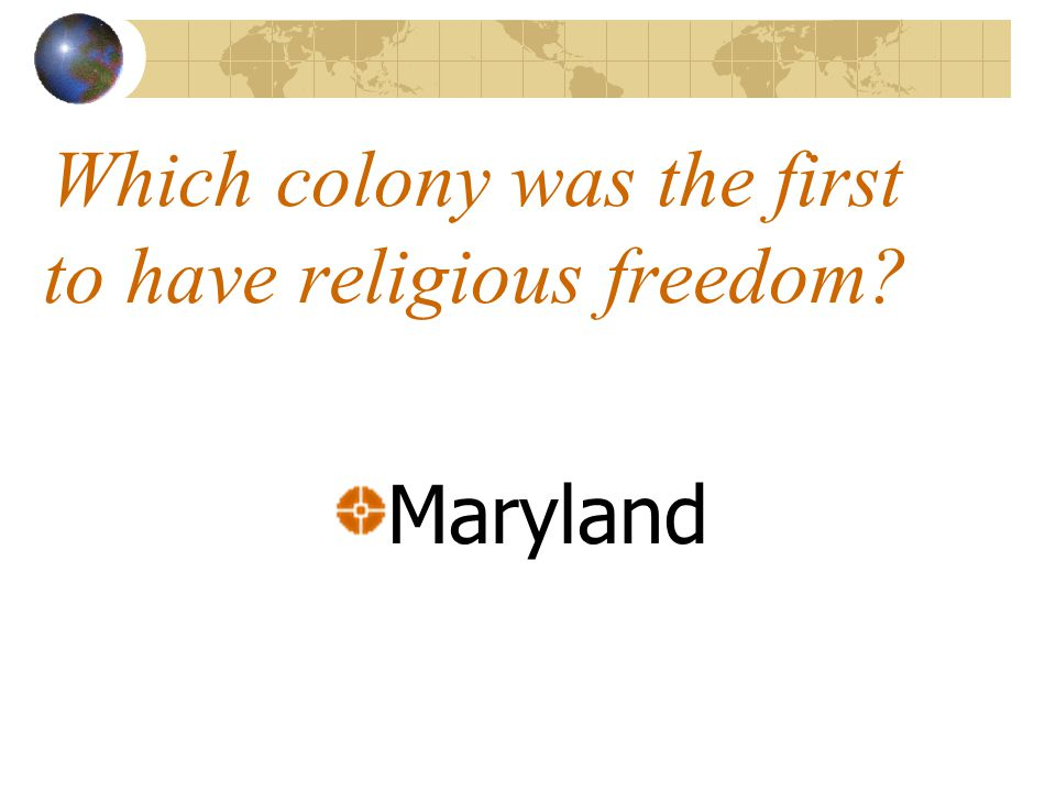 Which colony was the first to have religious freedom? Maryland
