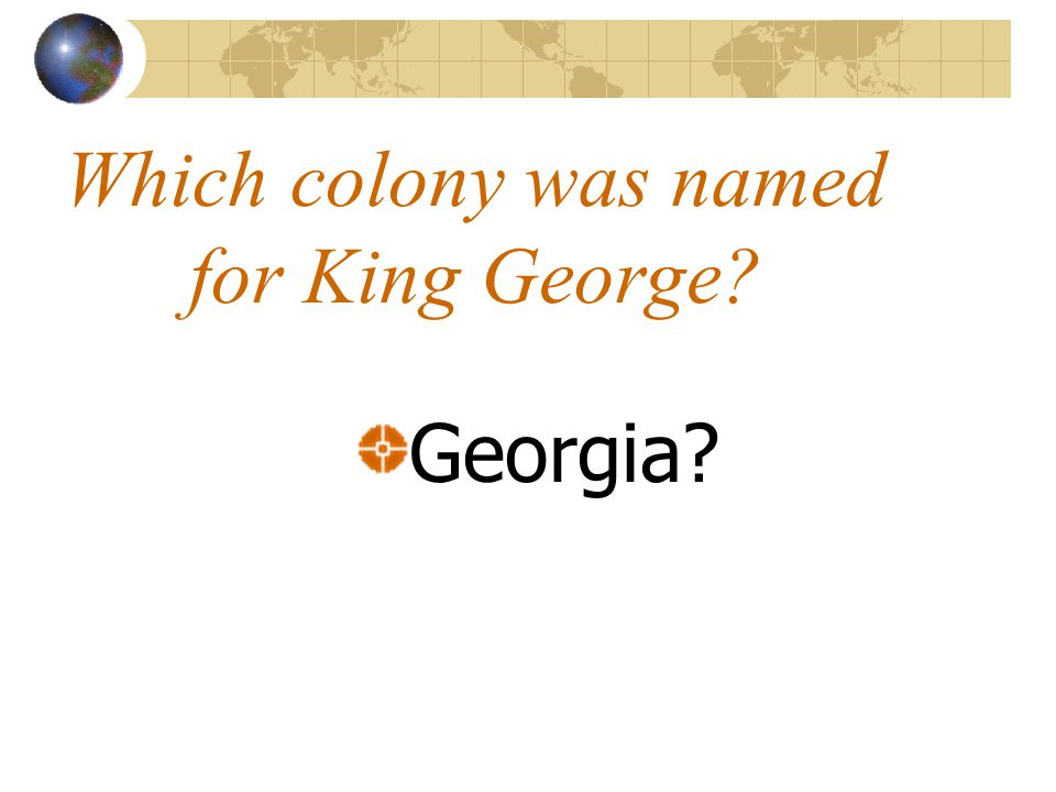 Which colony was named for King George Georgia