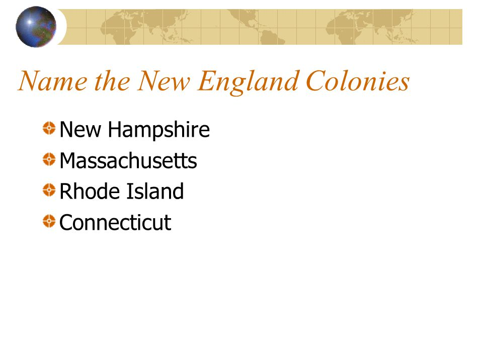Name the New England Colonies New Hampshire Massachusetts Rhode Island Connecticut