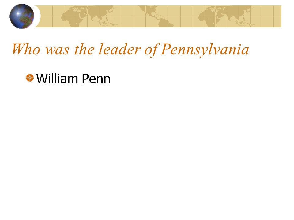 Who was the leader of Pennsylvania William Penn