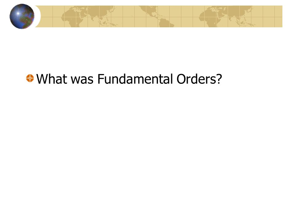 What was Fundamental Orders?