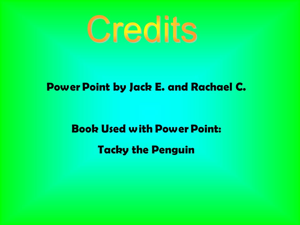 Power Point by Jack E. and Rachael C. Book Used with Power Point: Tacky the Penguin