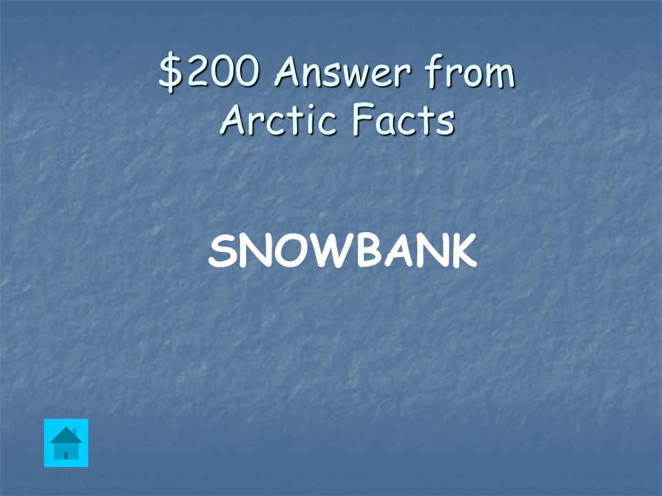 $200 Question from Arctic Facts A pile or heap of snow.