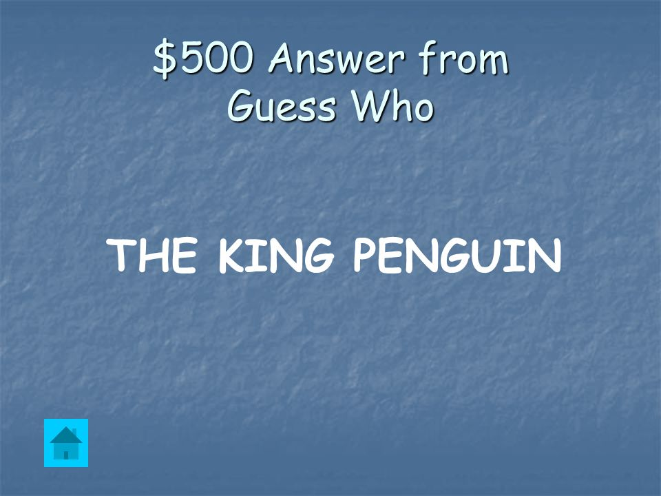 $500 Question from Guess Who This penguin runs instead of hopping like the other penguins.