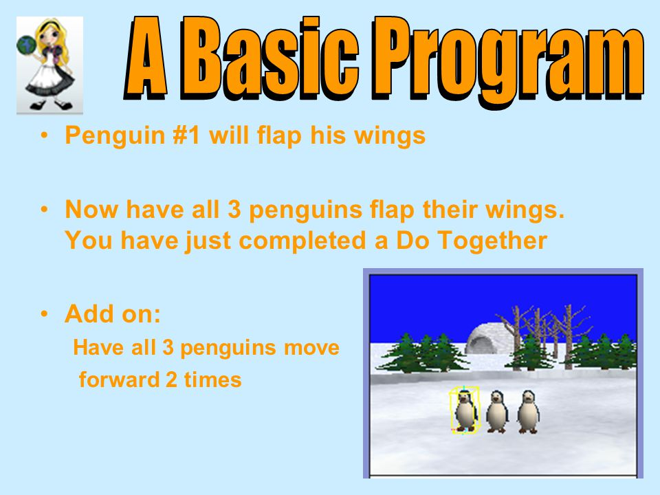 Created: June 2008 71 Penguin #1 will flap his wings Now have all 3 penguins flap their wings.