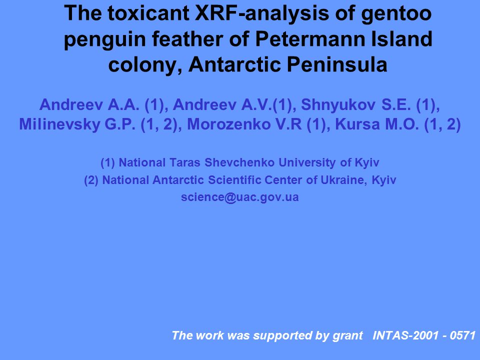 The toxicant XRF-analysis of gentoo penguin feather of Petermann Island colony, Antarctic Peninsula Andreev A.A.