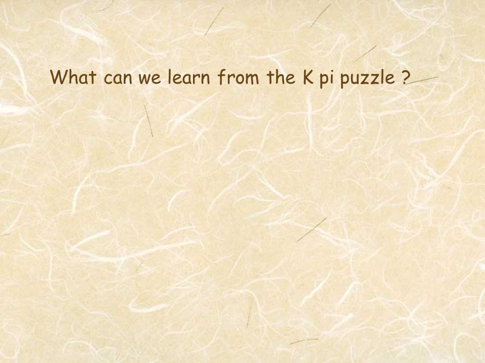 What can we learn from the K pi puzzle