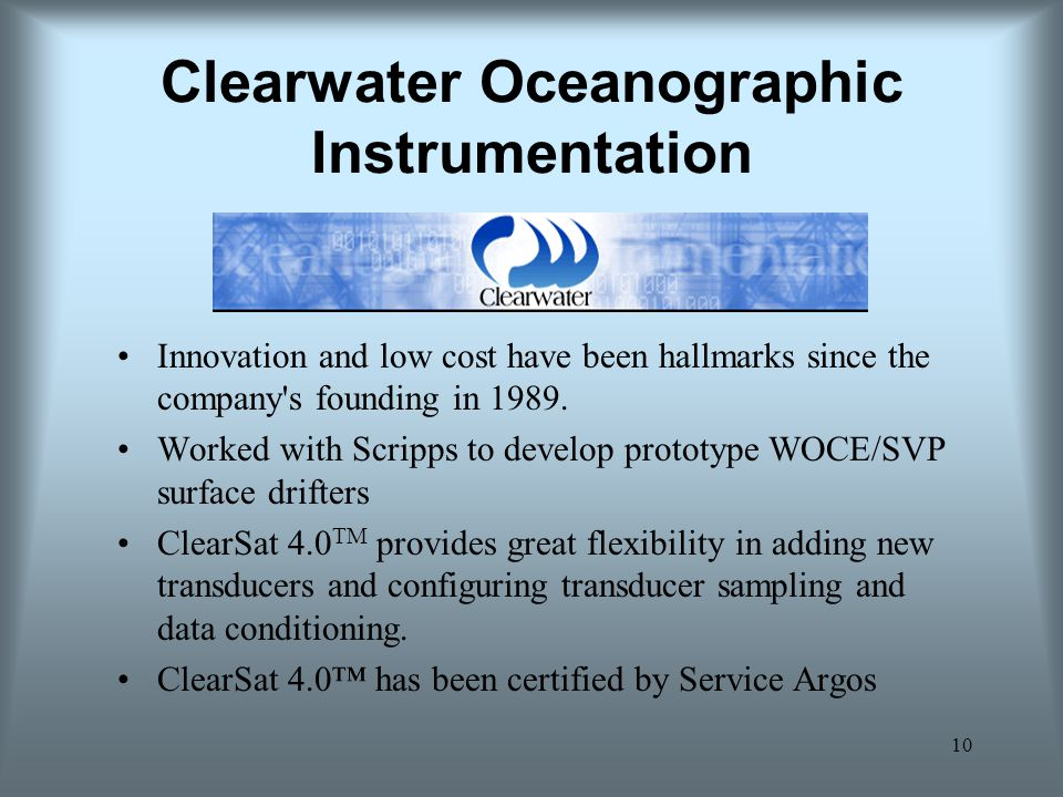 10 Clearwater Oceanographic Instrumentation Innovation and low cost have been hallmarks since the company s founding in 1989.