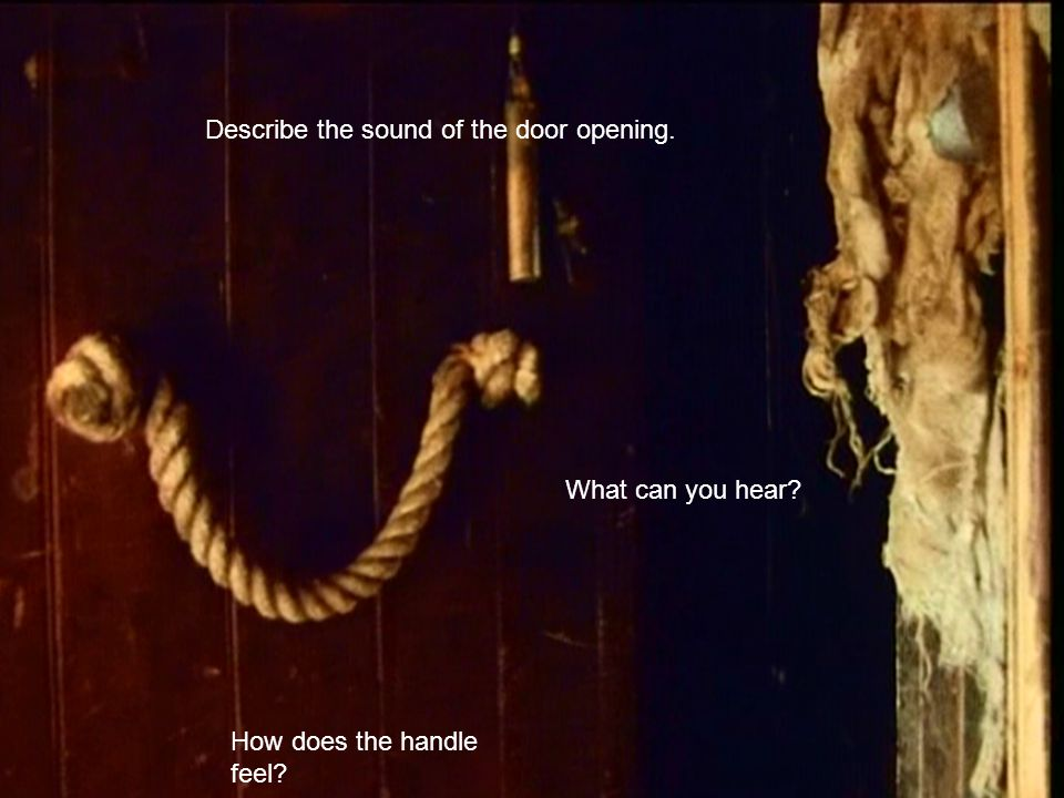 Describe the sound of the door opening. How does the handle feel What can you hear