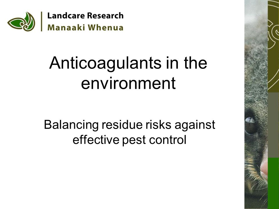 Anticoagulants in the environment Balancing residue risks against effective pest control