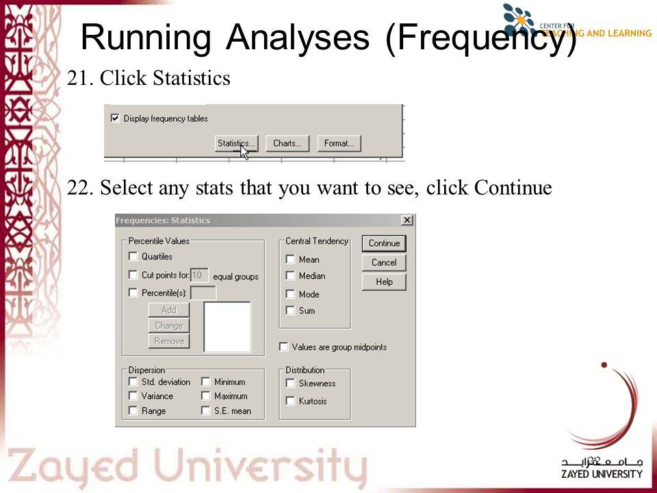 22 21. Click Statistics 22.