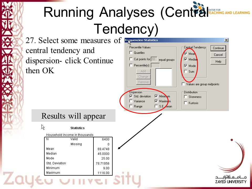26 Running Analyses (Central Tendency) Results will appear 27.