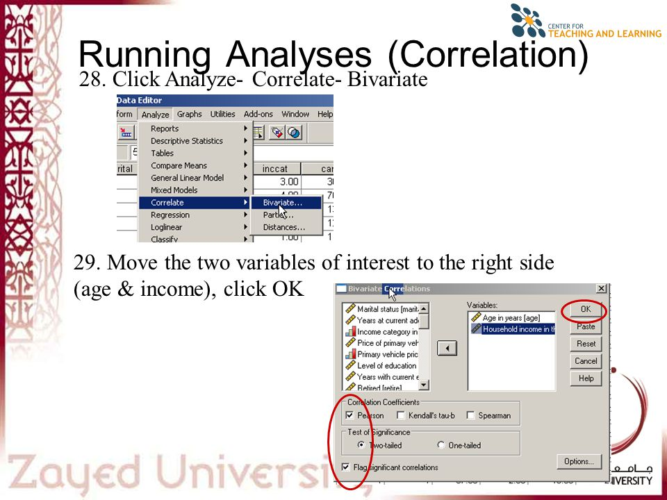 27 Running Analyses (Correlation) 28. Click Analyze- Correlate- Bivariate 29.
