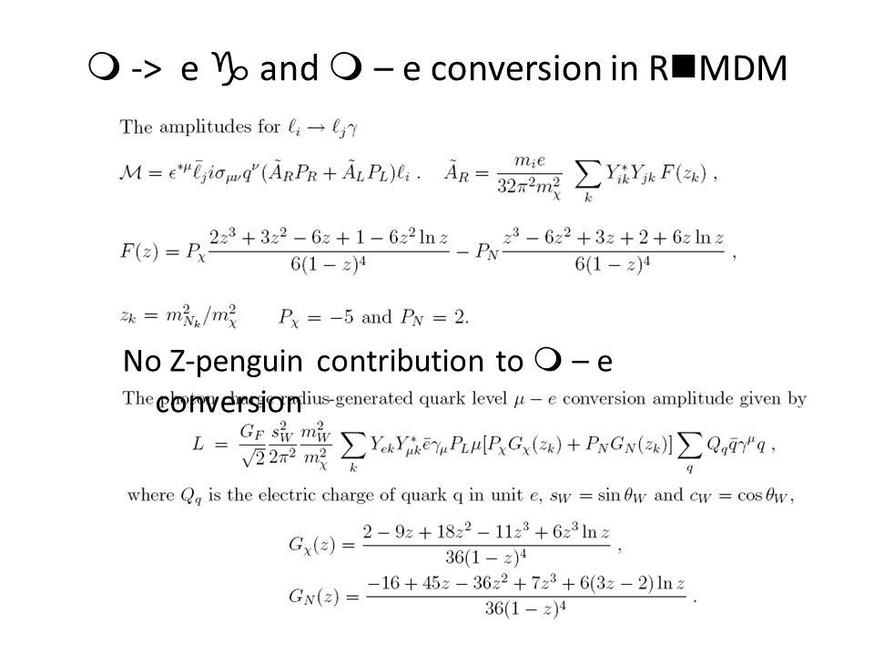 m -> e g and m – e conversion in R n MDM No Z-penguin contribution to m – e conversion