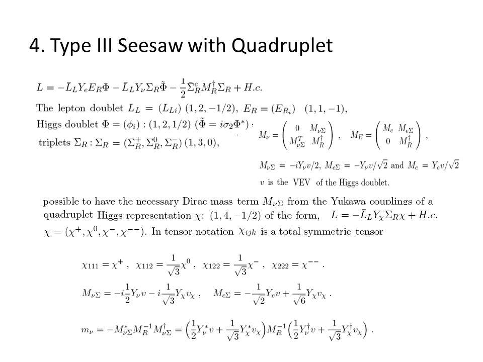 4. Type III Seesaw with Quadruplet